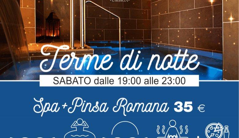Terme di notte & Pinsa Romana